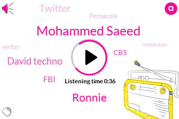 Pensacola,Mohammed Saeed,CBS,FBI,Ronnie,Writer,David Techno,Middle East,Twitter,One Day
