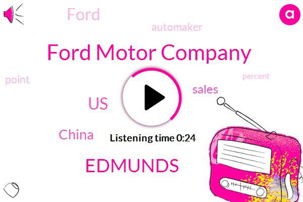 Ford Motor Company,United States,Edmunds,China