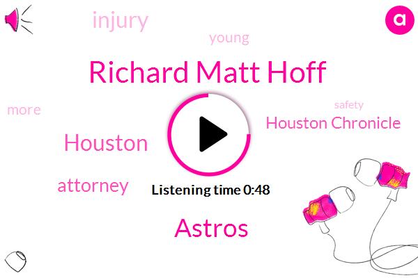 Houston,Attorney,Richard Matt Hoff,Houston Chronicle,Astros