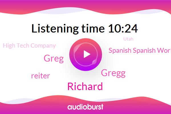 Richard,Greg,Utah,Engineer,Spanish Spanish Work Airport,Gregg,High Tech Company,Reiter