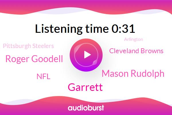 NFL,Swinging,Cleveland Browns,Garrett,Mason Rudolph,Roger Goodell,Arlington,Pittsburgh Steelers,Commissioner