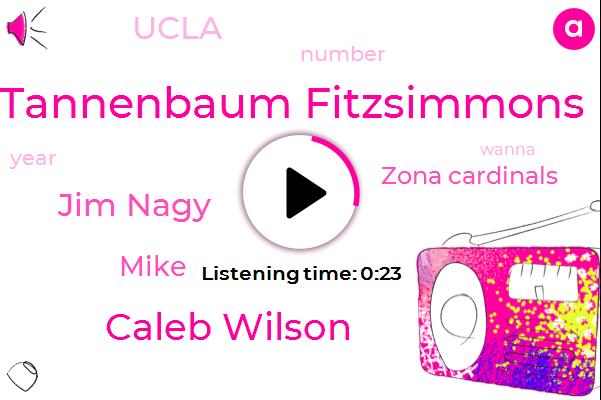 Tannenbaum Fitzsimmons,Zona Cardinals,Caleb Wilson,Jim Nagy,Ucla,Mike,Nine Hundred Sixty Five Yards