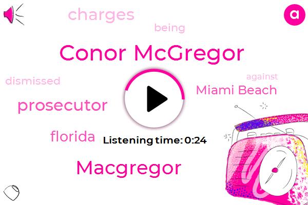 Conor Mcgregor,Miami Beach,Macgregor,Prosecutor,Florida