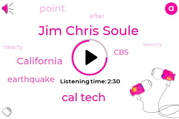 Earthquake,California,Jim Chris Soule,Cal Tech,CBS,Seventy Two Hours