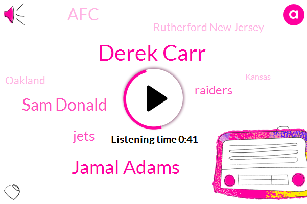 Jets,Derek Carr,Jamal Adams,Raiders,Rutherford New Jersey,Sam Donald,Oakland,Kansas,AFC,One Hundred Twenty Seven Yards,Fifteen Yards