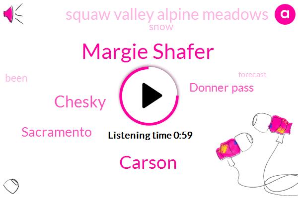 Margie Shafer,Chesky,Carson,Sacramento,Donner Pass,Squaw Valley Alpine Meadows,Two Thousand Feet,Three Feet,Three Day