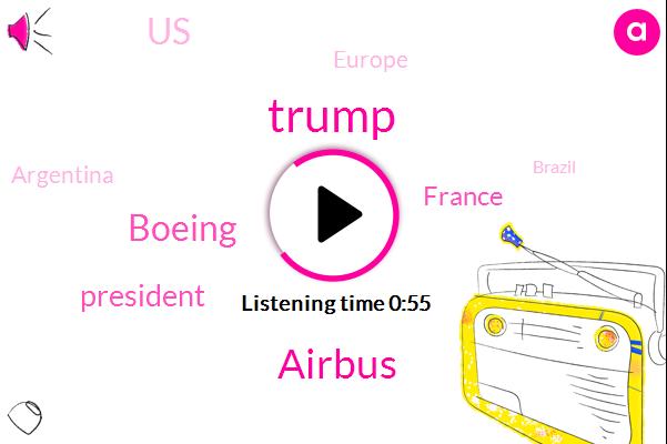 Donald Trump,United States,President Trump,France,Airbus,Boeing,Europe,Argentina,Brazil