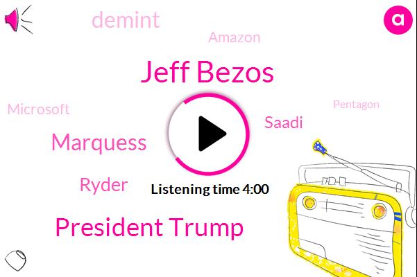Amazon,President Trump,Microsoft,Pentagon,IBM,Jeff Bezos,Washington Post,Marquess,Oracle,Defense Department,South Korea Defense,United States,Ryder,Egypt,Saadi,Demint,Secretary,CEO