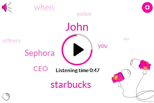 Starbucks,CEO,Sephora,John,Ten Days