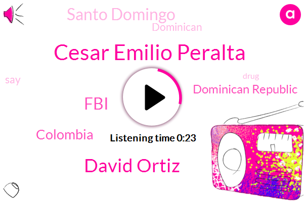 Cesar Emilio Peralta,Colombia,FBI,Dominican Republic,Santo Domingo,David Ortiz