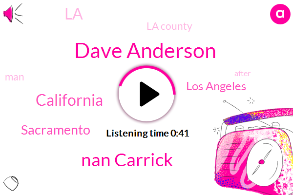 California,Sacramento,Los Angeles,LA,Dave Anderson,FOX,Nan Carrick,La County