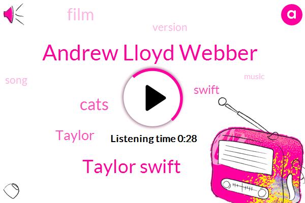 Andrew Lloyd Webber,Taylor Swift
