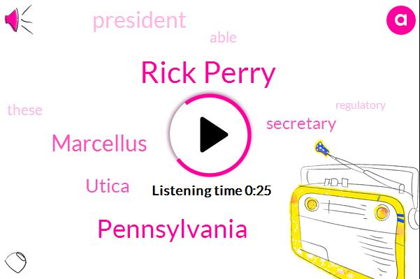 Pennsylvania,Rick Perry,Marcellus,Utica,Secretary,President Trump