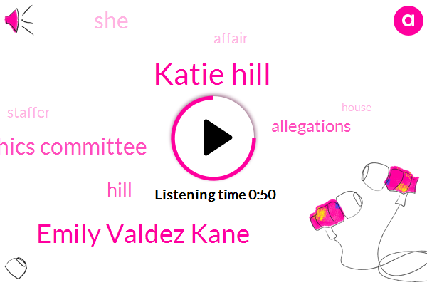 House Ethics Committee,Katie Hill,Emily Valdez Kane