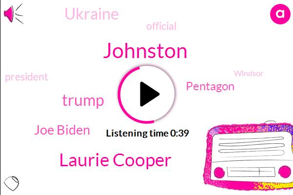 Official,Johnston,Ukraine,Laurie Cooper,Donald Trump,Joe Biden,NPR,Windsor,Pentagon,President Trump,Deputy Assistant Secretary Of Defense,United States
