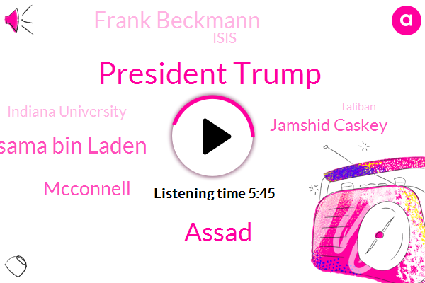 Syria,Isis,President Trump,United States,Distinguished Professor,Assad,Indiana University,Oakland County,Taliban,Osama Bin Laden,Middle East,Executive,Mcconnell,Jamshid Caskey,Smith,Saudi Arabia,Frank Beckmann,Turkey
