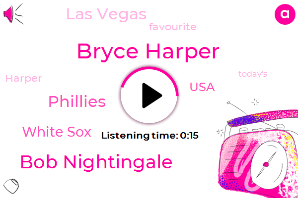 Bryce Harper,Bob Nightingale,Phillies,White Sox,Las Vegas,USA,Five Hour