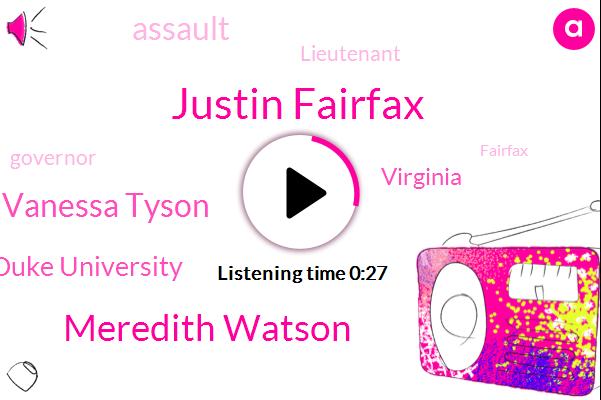 Justin Fairfax,Meredith Watson,Assault,Vanessa Tyson,Duke University,Virginia