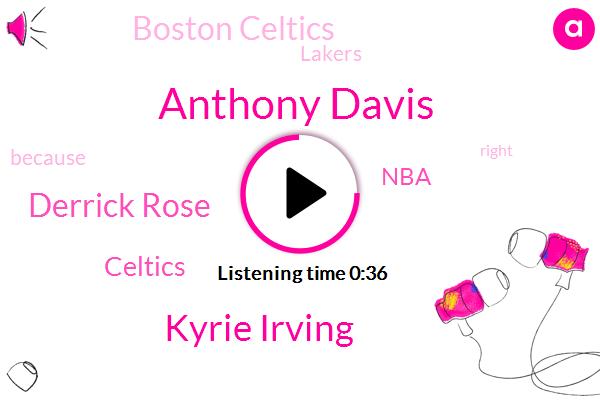 Celtics,Anthony Davis,Boston Celtics,Kyrie Irving,Derrick Rose,Lakers,NBA
