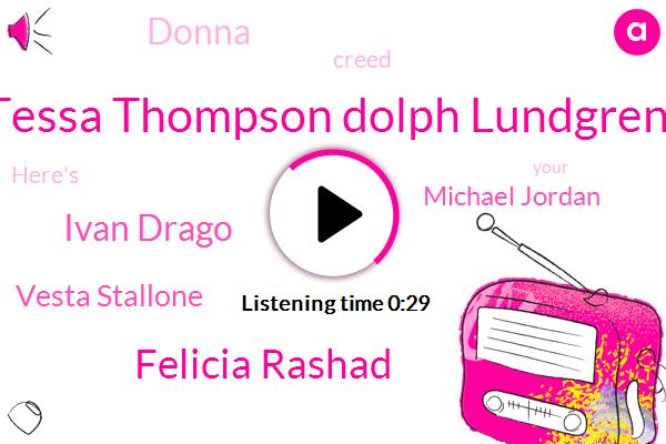 Tessa Thompson Dolph Lundgren,Felicia Rashad,Ivan Drago,Vesta Stallone,Michael Jordan,Donna,Thirty-Three Years
