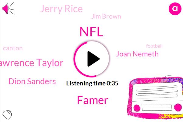 NFL,Famer,Lawrence Taylor,Dion Sanders,Joan Nemeth,Jerry Rice,Jim Brown,Canton,Football,Ohio