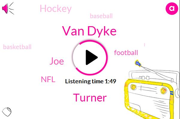 Football,Hockey,Baseball,Basketball,Van Dyke,Turner,NFL,JOE