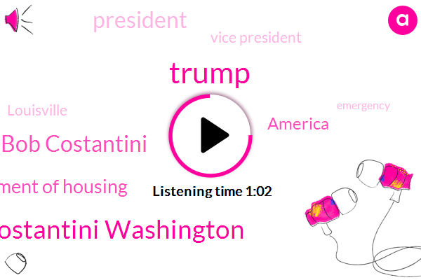 Donald Trump,America,President Trump,Bob Costantini Washington,Bob Costantini,Vice President,Department Of Housing,Louisville