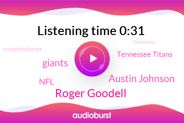 Giants,Roger Goodell,NFL,Austin Johnson,Tennessee,Commissioner,Tennessee Titans