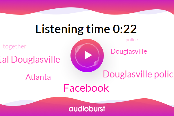 Atlanta,Douglasville Police Department,Douglas Wellstar Hospital Douglasville,Facebook