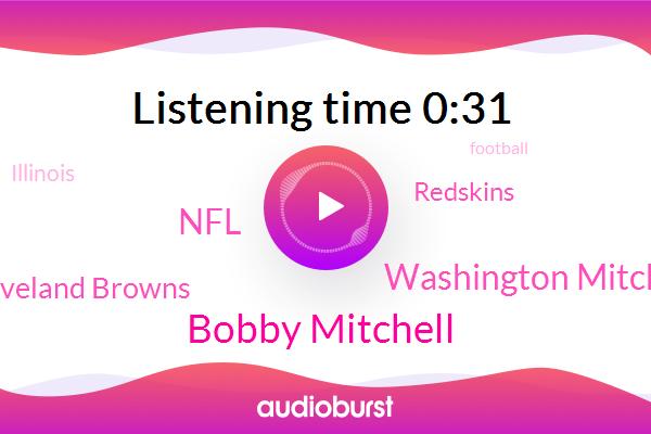 NFL,Bobby Mitchell,Illinois,Cleveland Browns,Redskins,Washington Mitchell,Football
