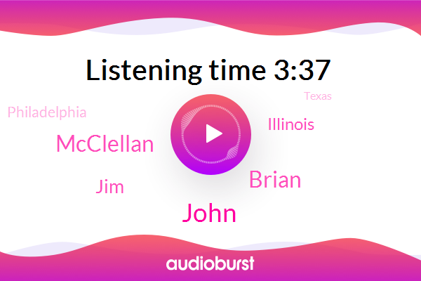 John,Illinois,Brian,Philadelphia,Texas,Mcclellan,Prime Minister,Chicago,JIM,NC,Georgetown,Richmond