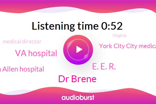 Va Hospital,Medical Director,New York Presbyterian Allen Hospital,The New York Times,Virginia,Dr Brene,New New York York,New York,York City City Medical Medical Community,E. E. R.,Charlottesville