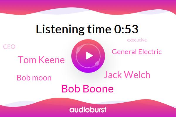 Bloomberg,Bob Boone,Jack Welch,General Electric,CEO,Tom Keene,Executive,Bob Moon