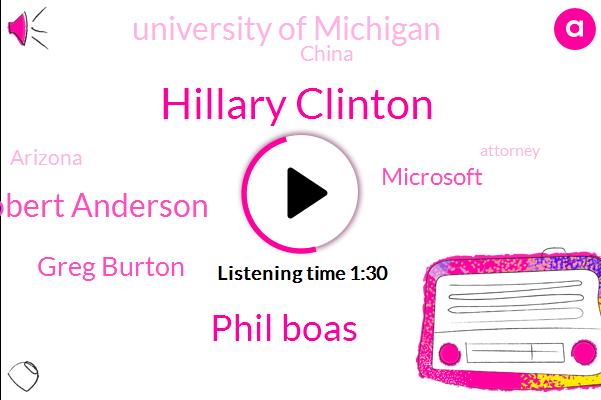 Hillary Clinton,University Of Michigan,Arizona,Phil Boas,Dr Robert Anderson,Attorney,China,Editor,Greg Burton,Executive Editor,Microsoft,Hong Kong