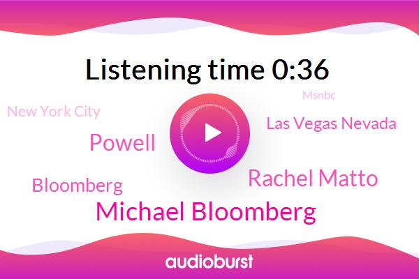 Michael Bloomberg,Bloomberg,Las Vegas Nevada,Rachel Matto,New York City,Msnbc,Powell