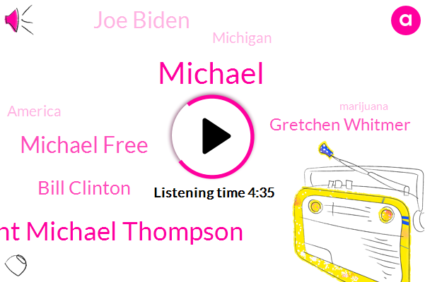 President Michael Thompson,Michael Free,Michael,Marijuana,Bill Clinton,Michigan,Gretchen Whitmer,Joe Biden,Diabetes,America