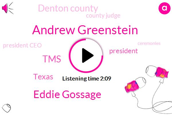 Denton County,Andrew Greenstein,County Judge,Eddie Gossage,President Ceo,Texas,TMS,President Trump