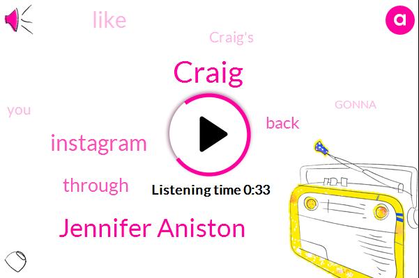 Craig,Jennifer Aniston,Instagram