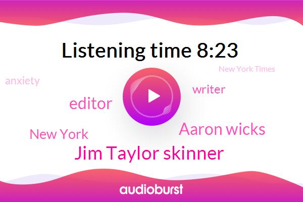 Editor,Jim Taylor Skinner,Anxiety,New York Times,Bipolar Disorder,New York,Aaron Wicks,Writer,Harpercollins
