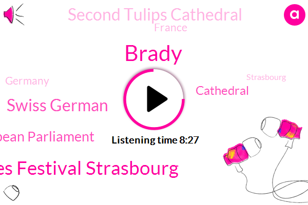 France,Germany,Strasbourg,Alsace,Brady,Switzerland,Cities Festival Strasbourg,Swiss German,Paris,European Parliament,USA,Cathedral,Second Tulips Cathedral,Black Forest Mountain