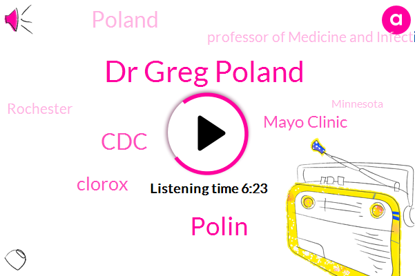Dr Greg Poland,CDC,Poland,Polin,Clorox,Professor Of Medicine And Infectious Diseases,FLU,Rochester,Minnesota,Respiratory Tract,Mayo Clinic,America,Representative,Greece