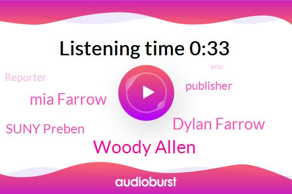 Woody Allen,Dylan Farrow,Reporter,Suny Preben,Publisher,Mia Farrow,ABC