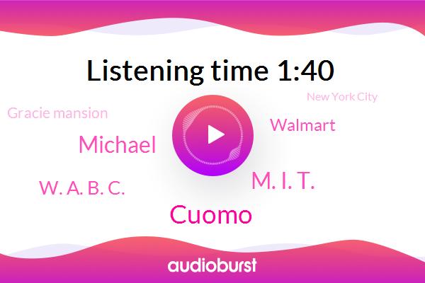 Cuomo,M. I. T.,New York City,Michael,Walmart,Gracie Mansion,W. A. B. C.