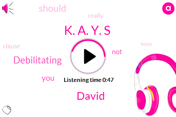 Debilitating,K. A. Y. S,David