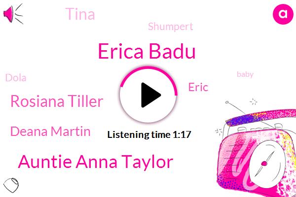 Erica Badu,Auntie Anna Taylor,Shumpert,Rosiana Tiller,Deana Martin,Eric,Tina,Dola