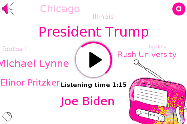 President Trump,Joe Biden,Dr Michael Lynne,Elinor Pritzker,Chicago,Illinois,Rush University,Football,Hockey