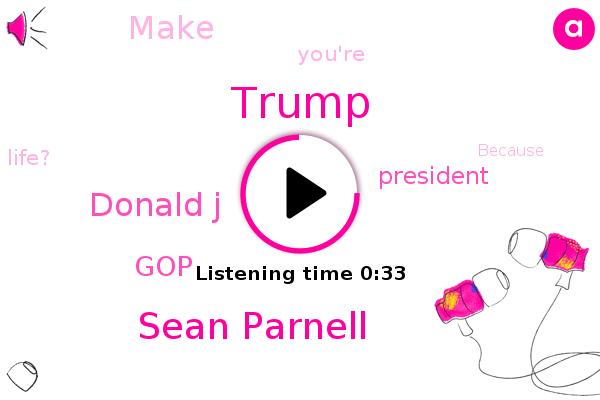 Donald Trump,President Trump,Sean Parnell,Donald J,GOP