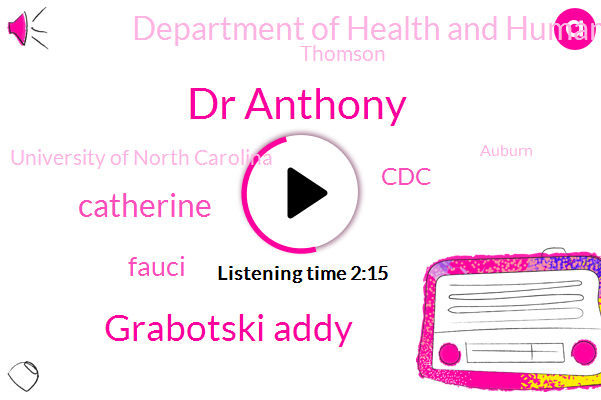 CDC,President Trump,Dr Anthony,Department Of Health And Human Services,Thomson,Vice President,New York,University Of North Carolina,Grabotski Addy,Auburn,Catherine,Task Force,Boston University,Fauci