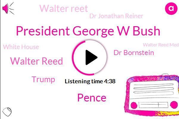 President Trump,Vice President,President George W Bush,White House,Pence,Walter Reed,Walter Reed Medical Center,Donald Trump,Dr Bornstein,United States,Walter Reet,Dr Jonathan Reiner,Cardiac Cath Lab,George Washington University,Director,New York