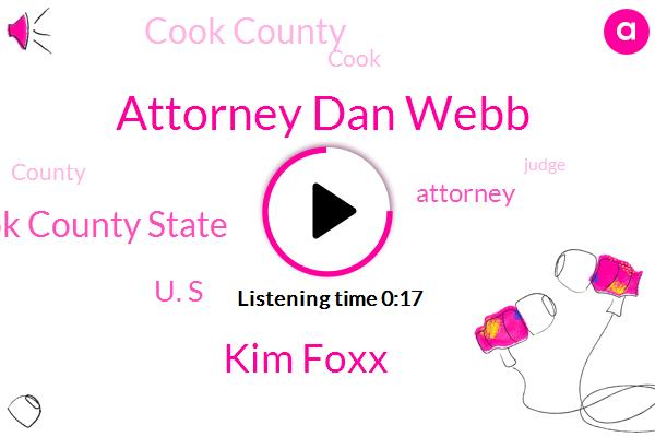 Cook County,Cook County State,Attorney Dan Webb,Kim Foxx,Attorney,U. S